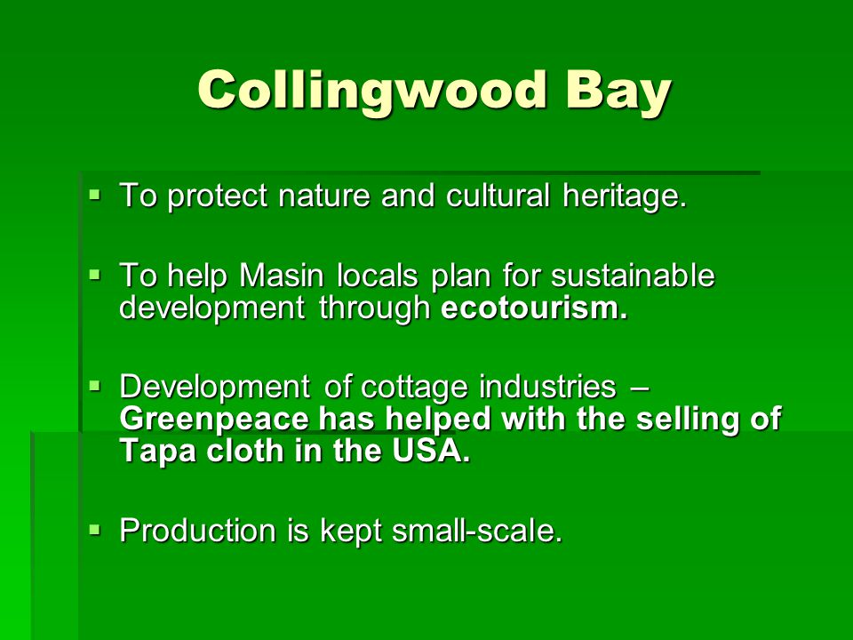 Collingwood Bay To protect nature and cultural heritage.