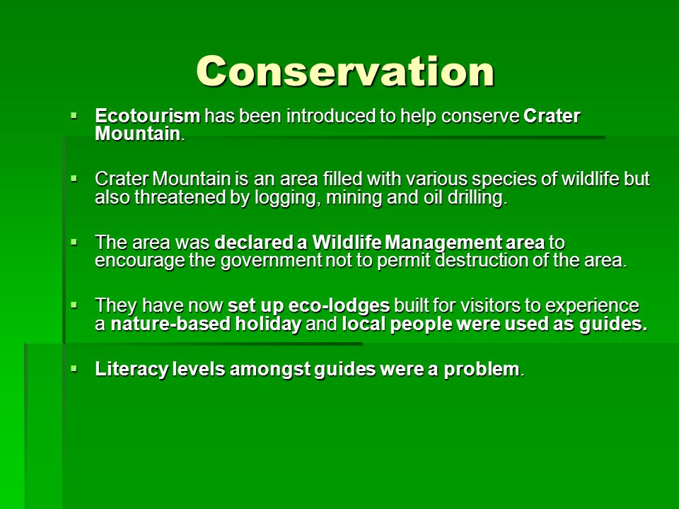 Conservation Ecotourism has been introduced to help conserve Crater Mountain.