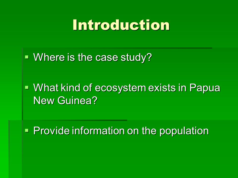 Introduction Where is the case study