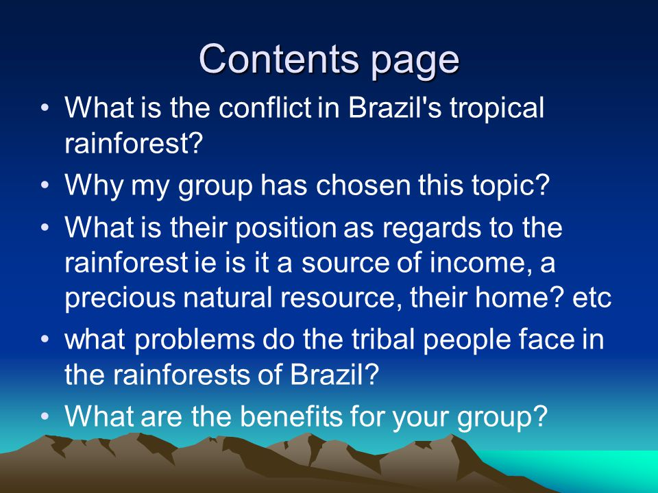 Contents page What is the conflict in Brazil s tropical rainforest