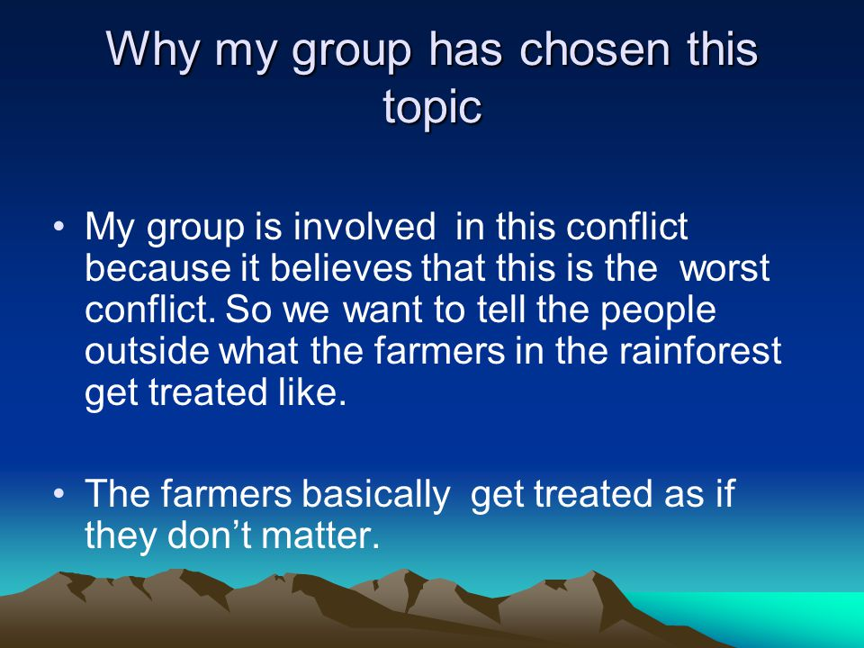 Why my group has chosen this topic