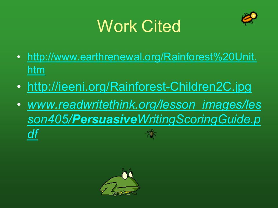 Work Cited http://ieeni.org/Rainforest-Children2C.jpg