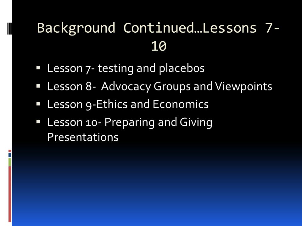 Background Continued…Lessons 7-10