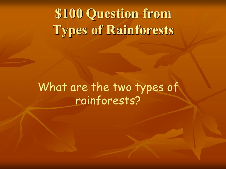 $100 Question from Types of Rainforests