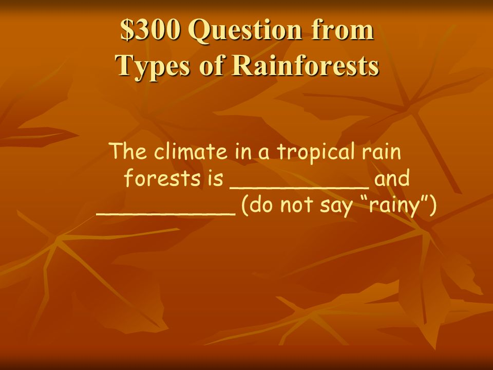 $300 Question from Types of Rainforests