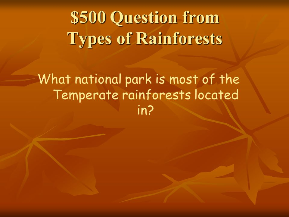 $500 Question from Types of Rainforests