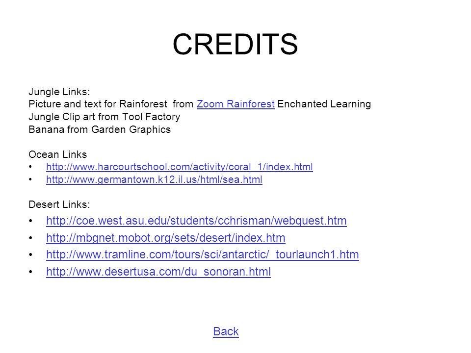 CREDITS http://coe.west.asu.edu/students/cchrisman/webquest.htm