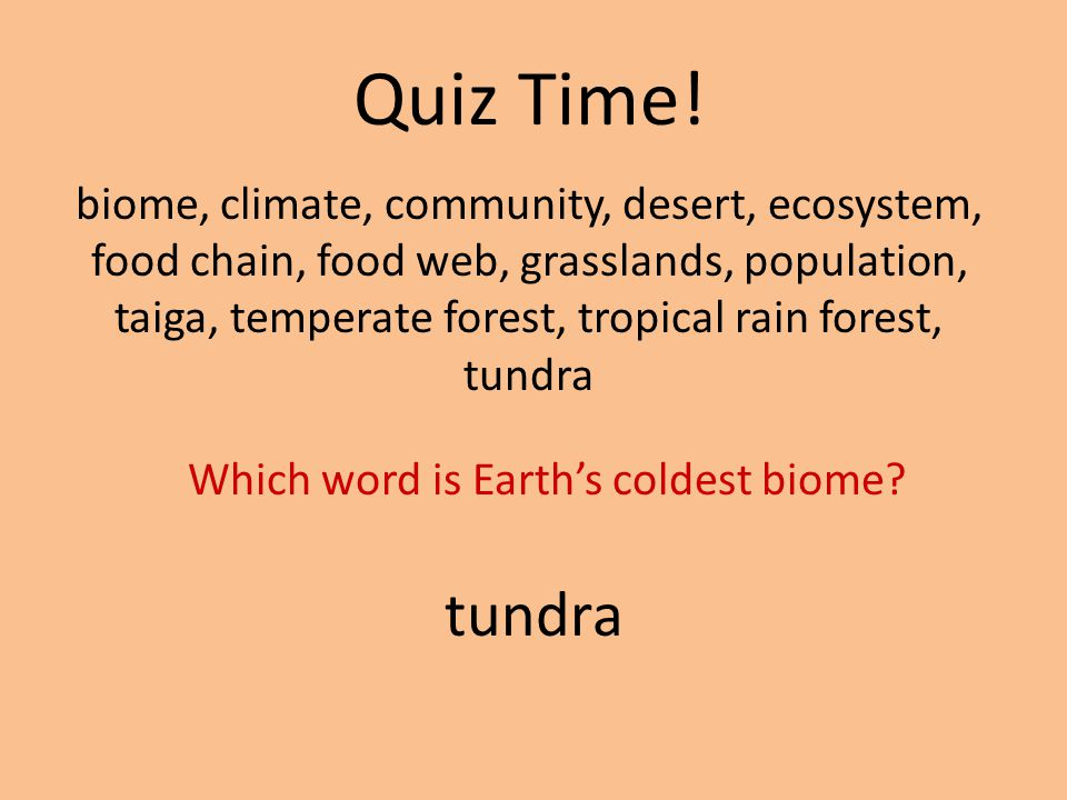 Which word is Earth's coldest biome