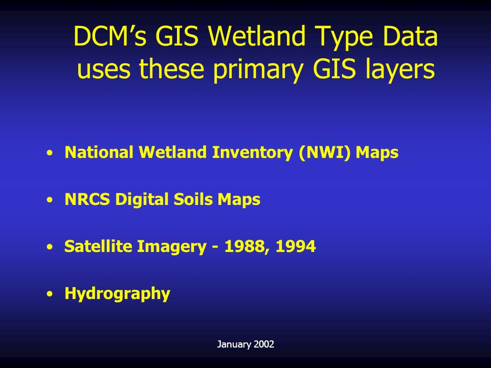DCM's GIS Wetland Type Data uses these primary GIS layers