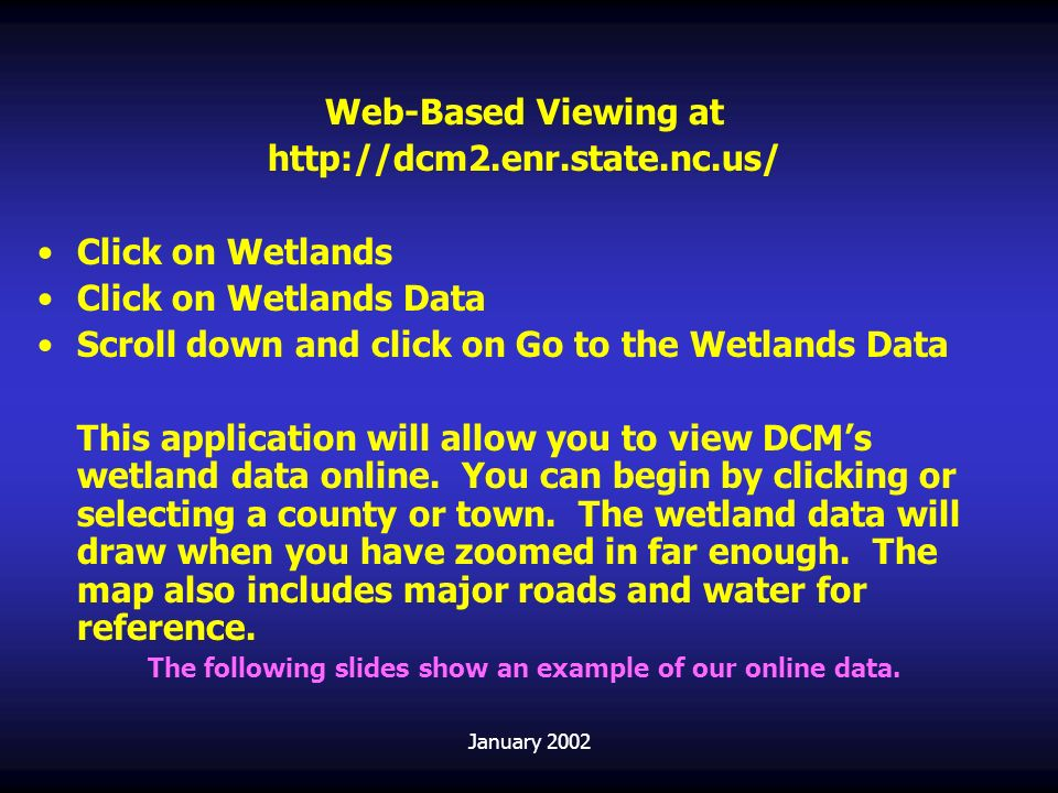 The following slides show an example of our online data.