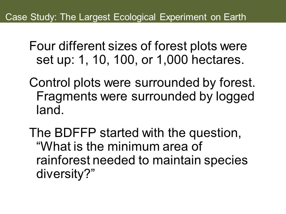 Case Study: The Largest Ecological Experiment on Earth