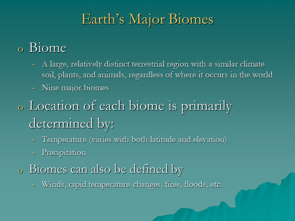 Earth's Major Biomes Biome