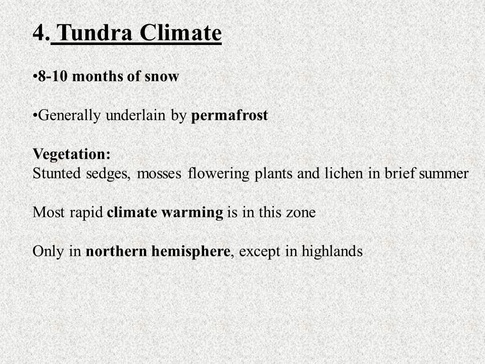 4. Tundra Climate 8-10 months of snow