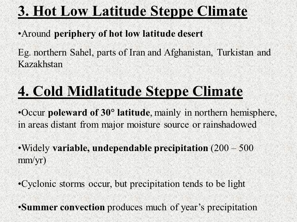 3. Hot Low Latitude Steppe Climate