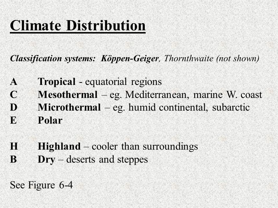 Climate Distribution A Tropical - equatorial regions