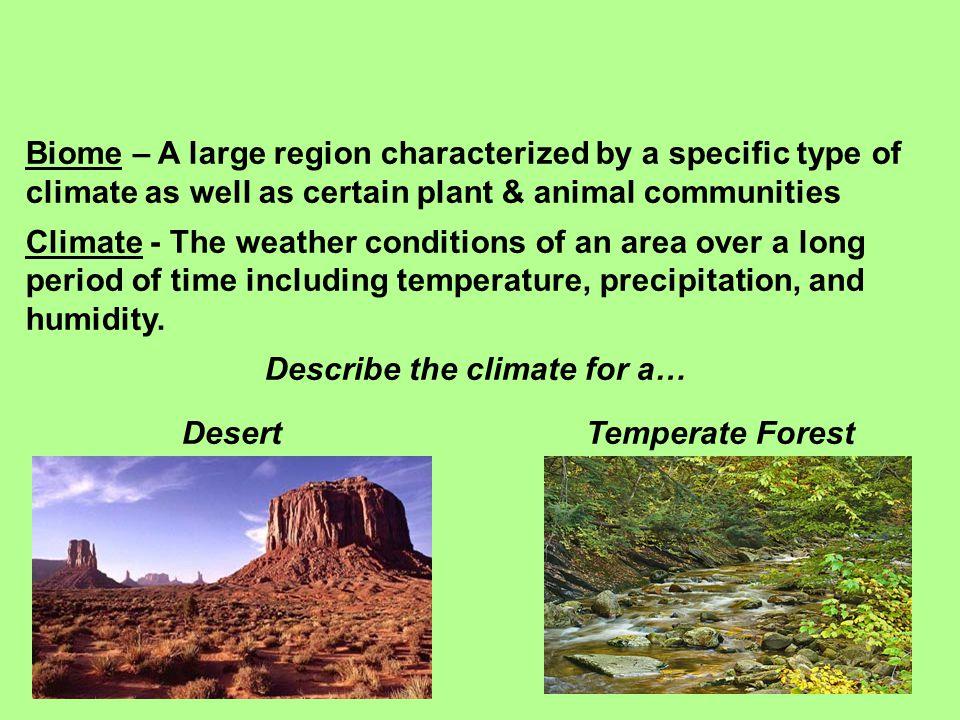 Describe the climate for a…