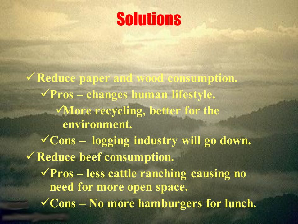 Solutions Reduce paper and wood consumption.