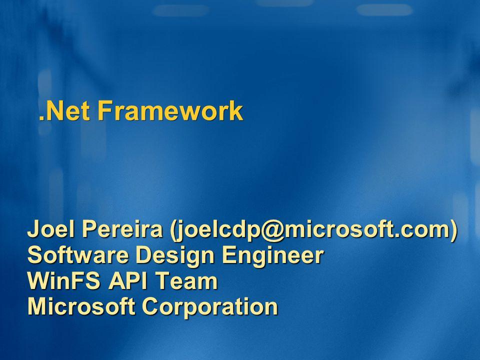 .Net Framework Joel Pereira (joelcdp@microsoft.com)
