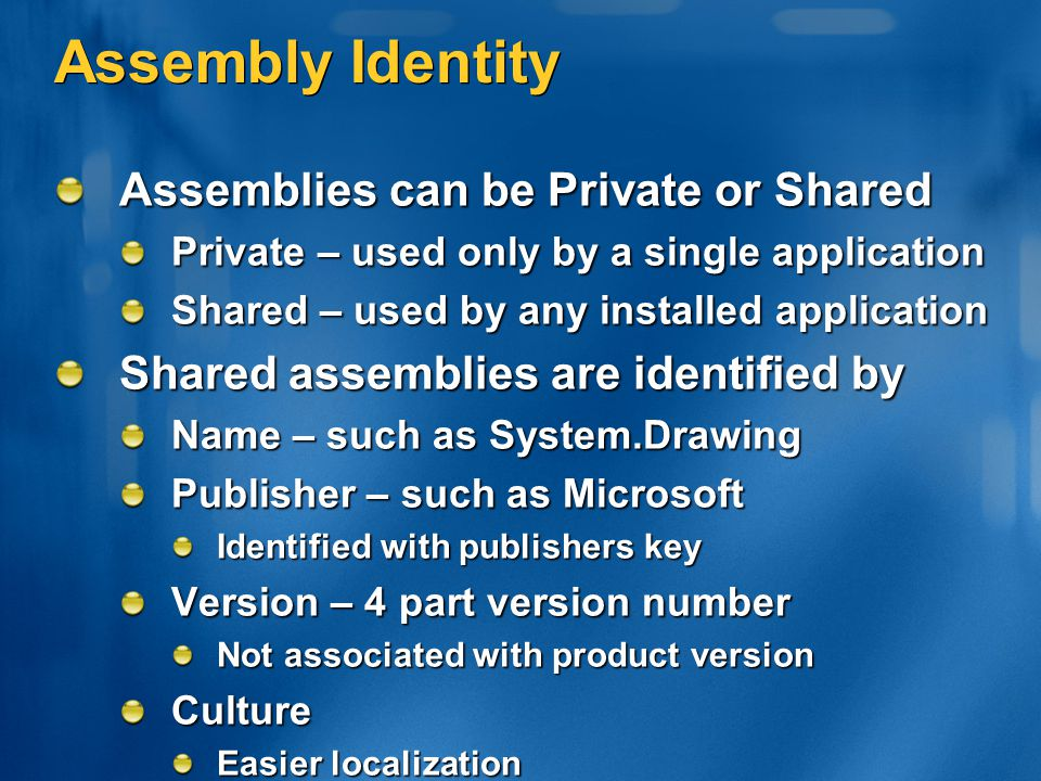 Assembly Identity Assemblies can be Private or Shared
