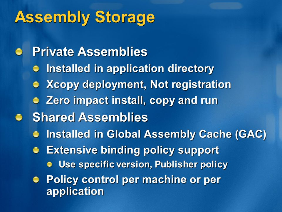 Assembly Storage Private Assemblies Shared Assemblies