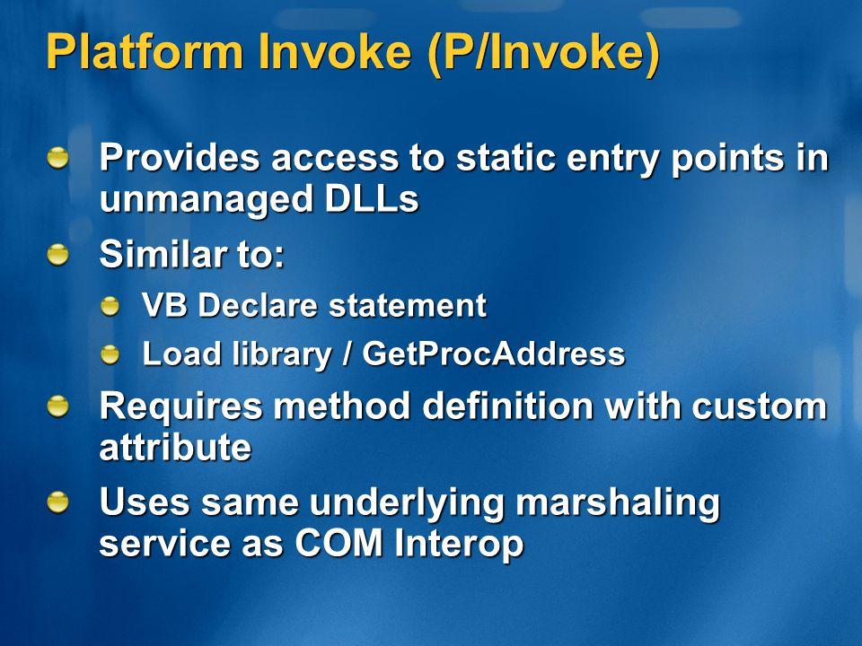 Platform Invoke (P/Invoke)