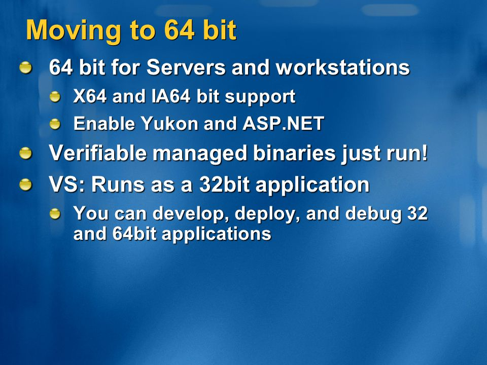 Moving to 64 bit 64 bit for Servers and workstations