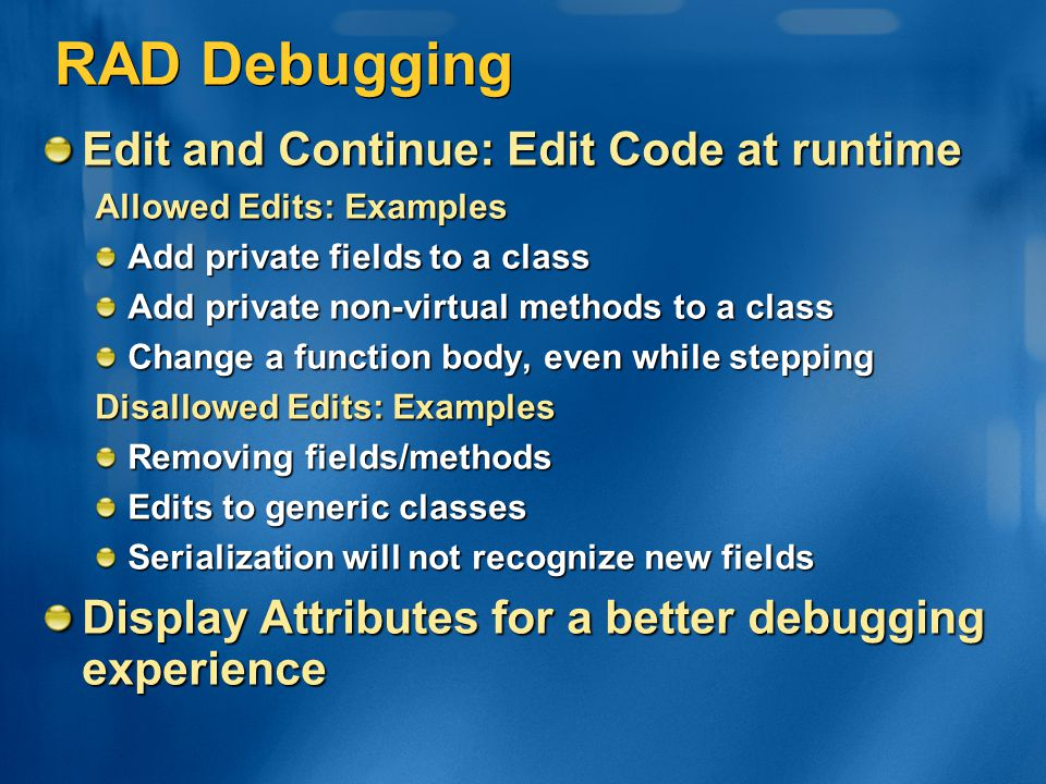 RAD Debugging Edit and Continue: Edit Code at runtime