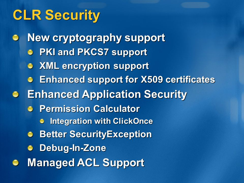 CLR Security New cryptography support Enhanced Application Security