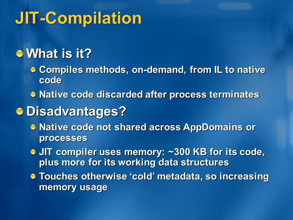 JIT-Compilation What is it Disadvantages