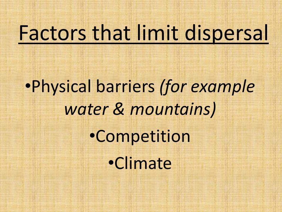 Factors that limit dispersal
