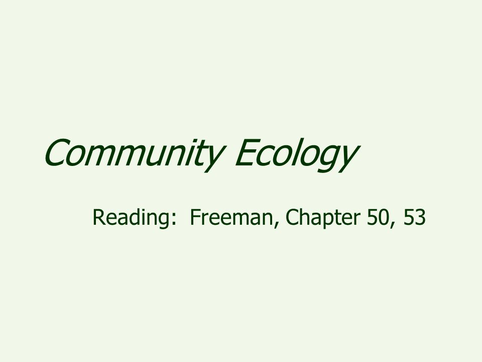 Reading: Freeman, Chapter 50, 53