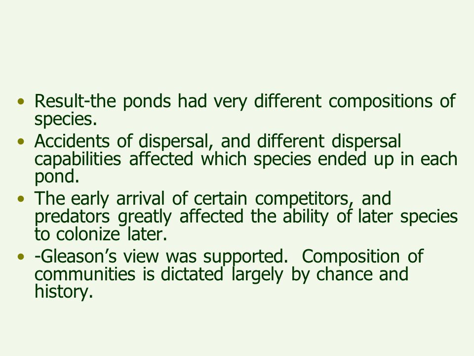 Result-the ponds had very different compositions of species.