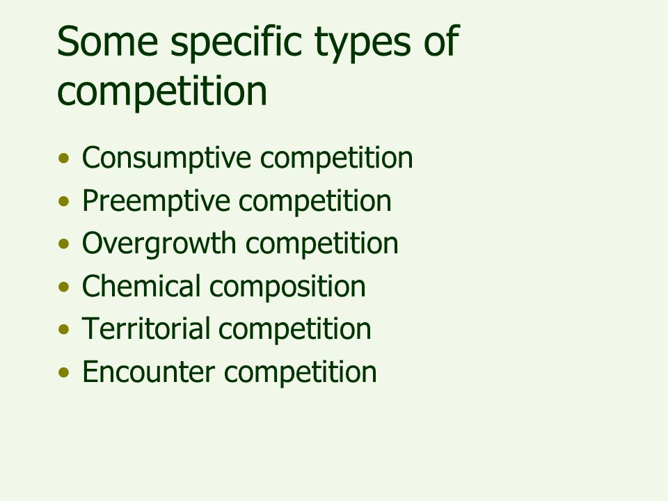 Some specific types of competition