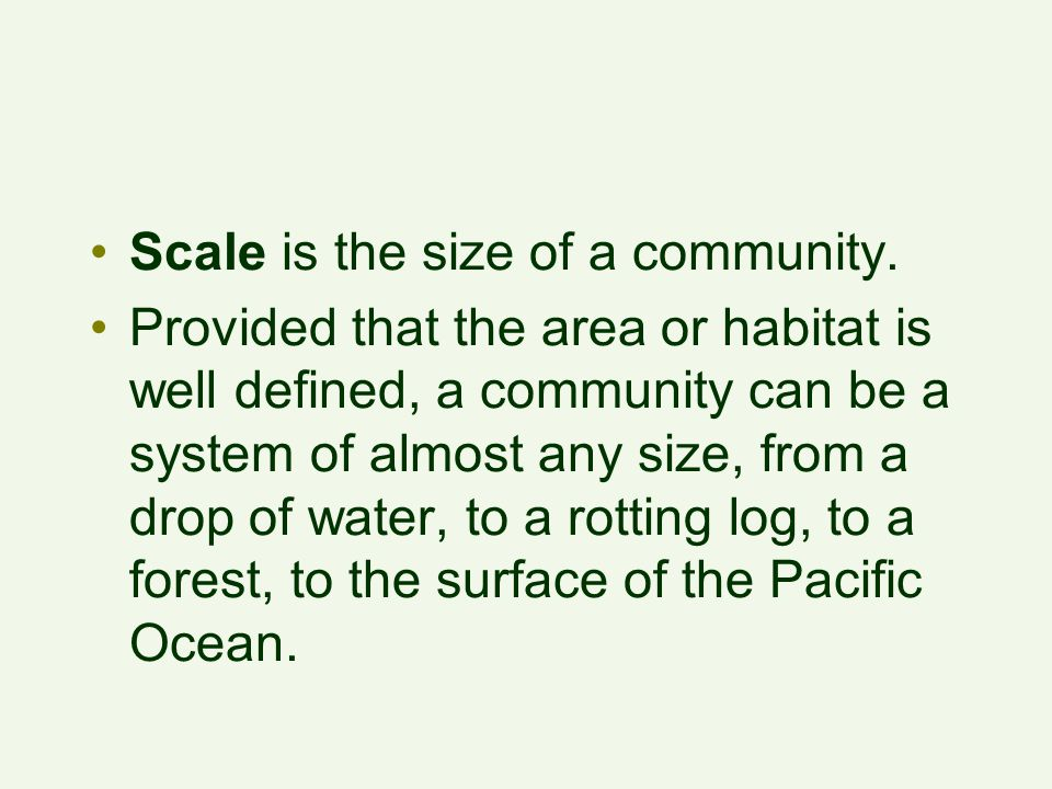 Scale is the size of a community.