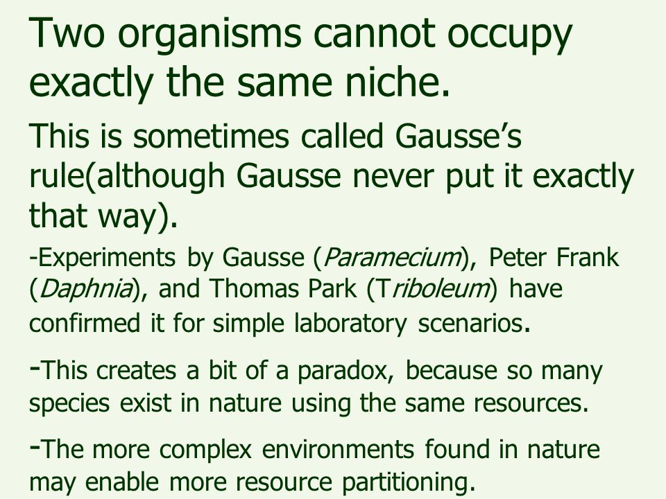 Two organisms cannot occupy exactly the same niche.