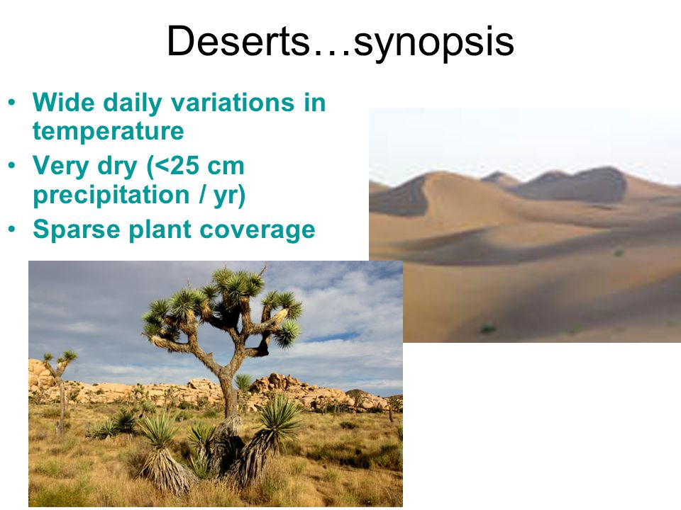 Deserts…synopsis Wide daily variations in temperature