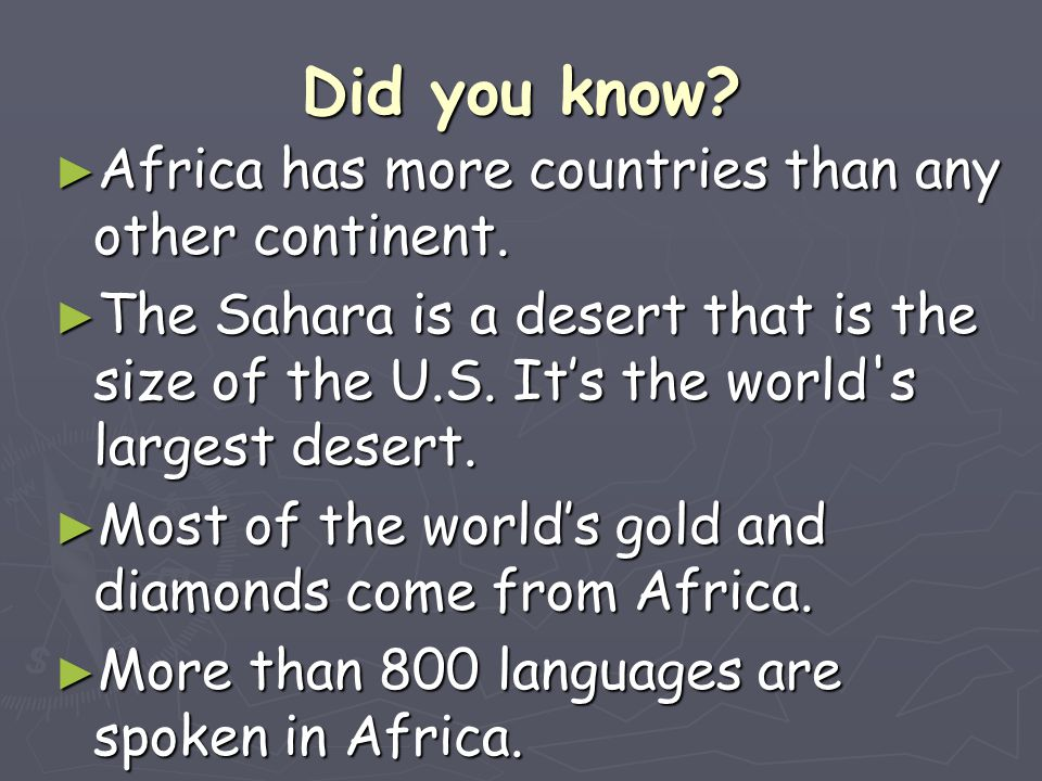 Did you know Africa has more countries than any other continent.