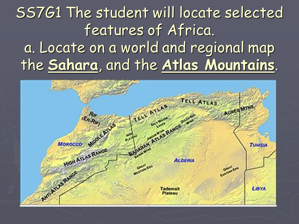 SS7G1 The student will locate selected features of Africa. a