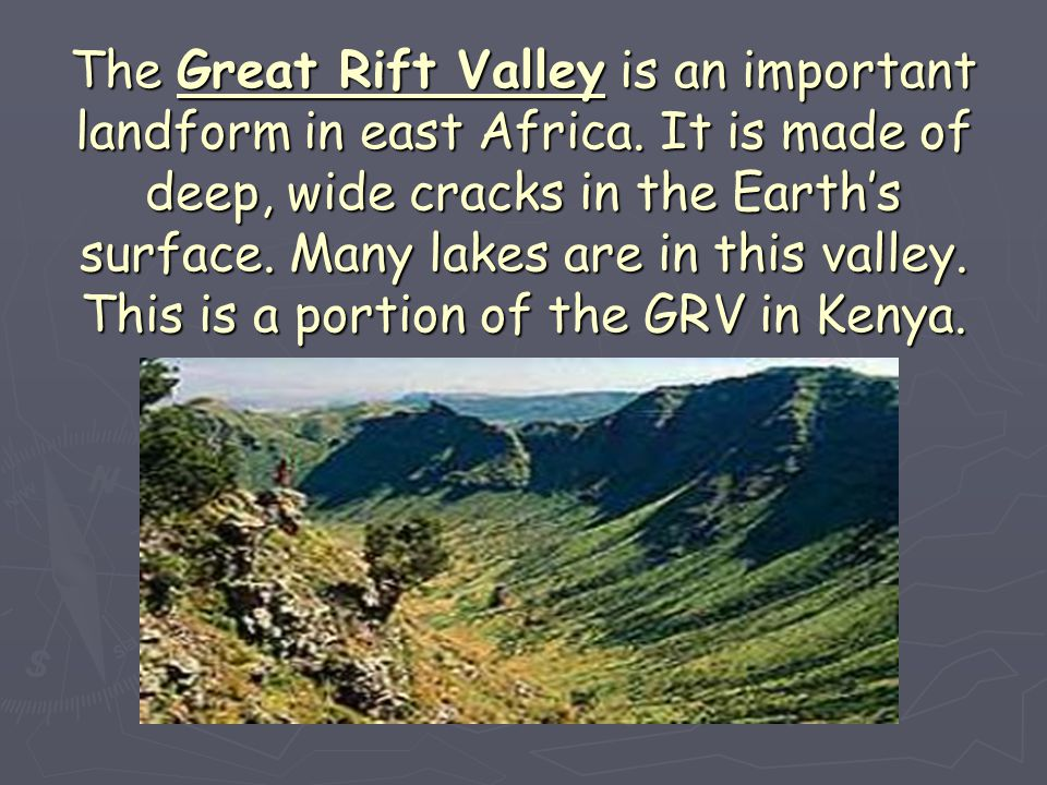 The Great Rift Valley is an important landform in east Africa