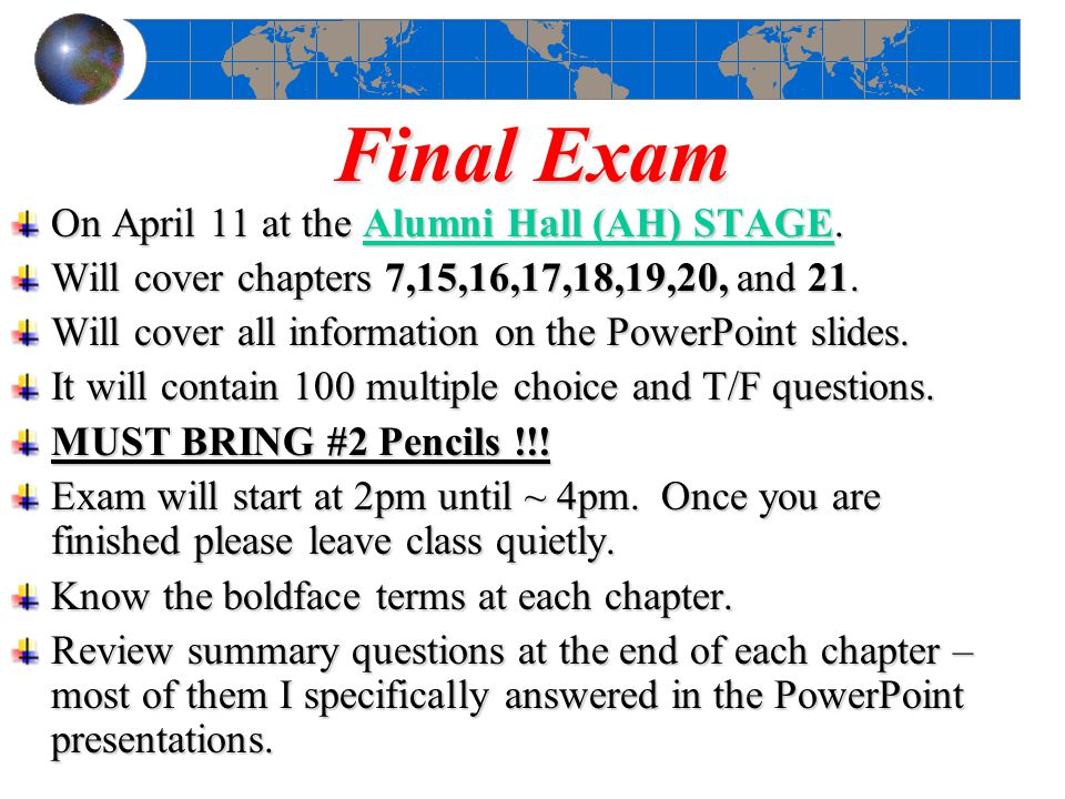Final Exam On April 11 at the Alumni Hall (AH) STAGE.