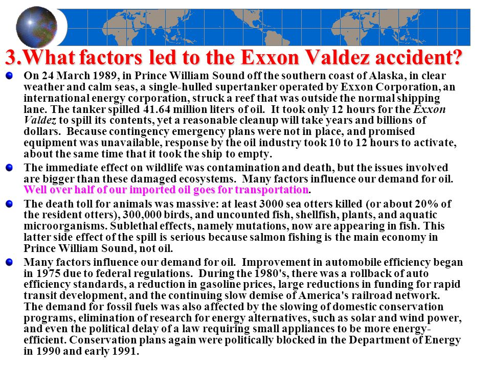 3.What factors led to the Exxon Valdez accident