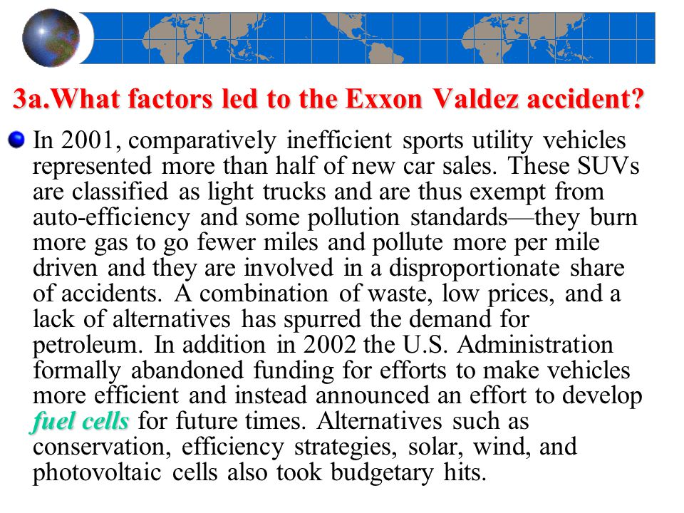 3a.What factors led to the Exxon Valdez accident
