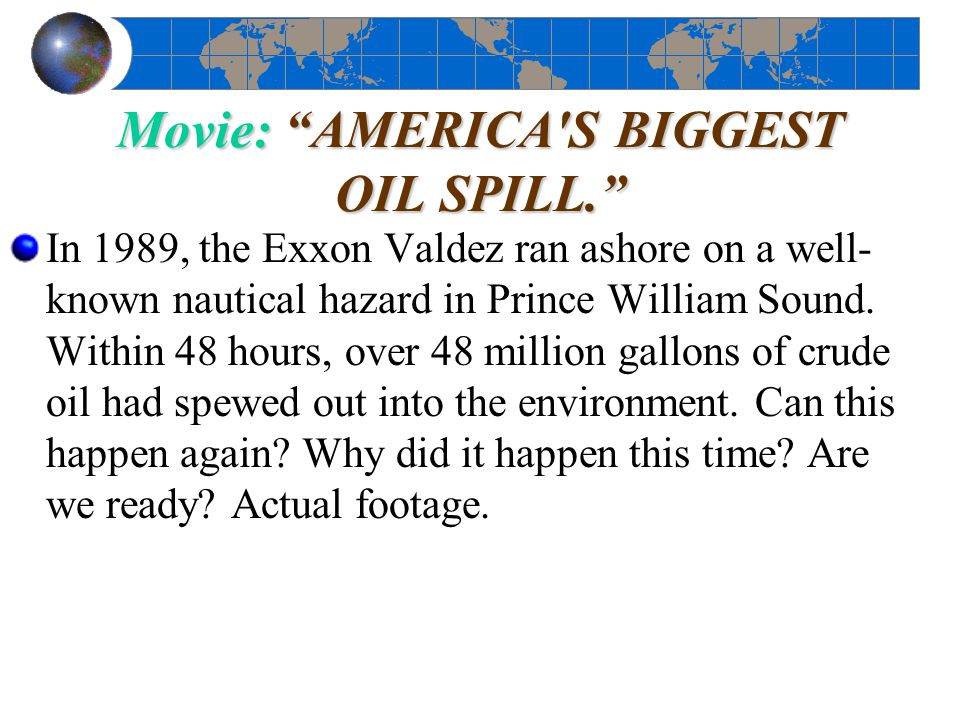 Movie: AMERICA S BIGGEST OIL SPILL.