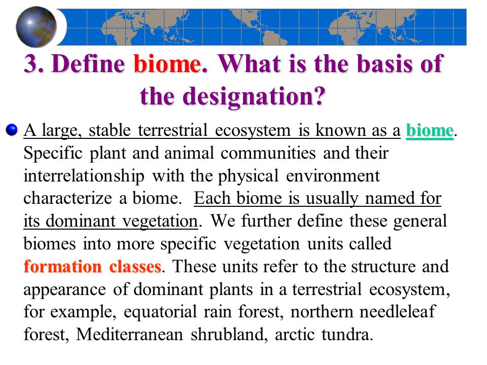 3. Define biome. What is the basis of the designation
