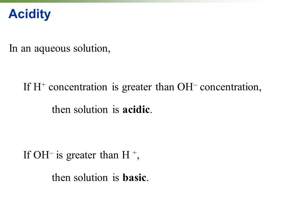 Acidity In an aqueous solution,