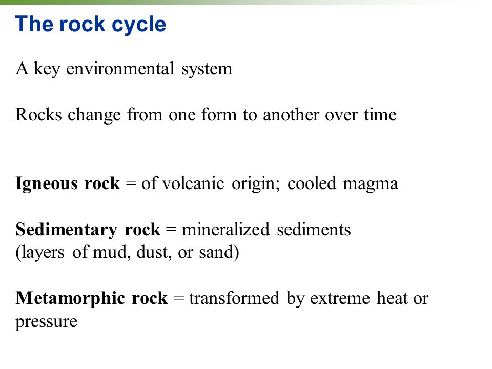 The rock cycle A key environmental system