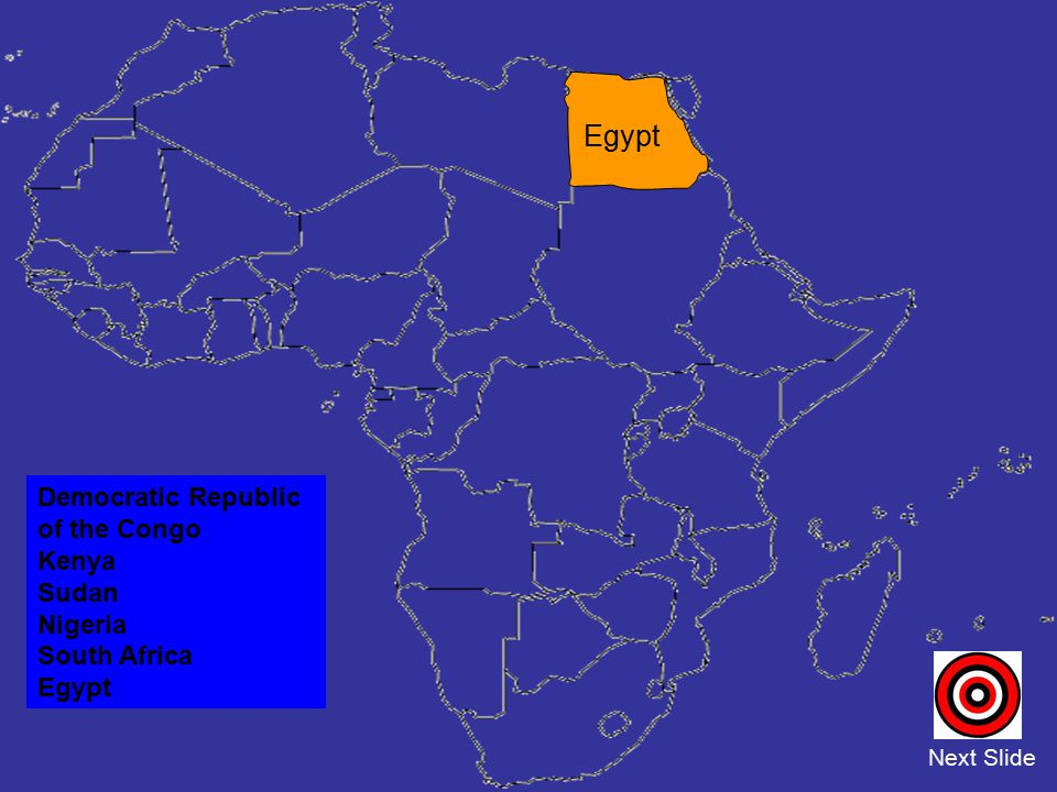 Egypt Democratic Republic of the Congo Kenya Sudan Nigeria