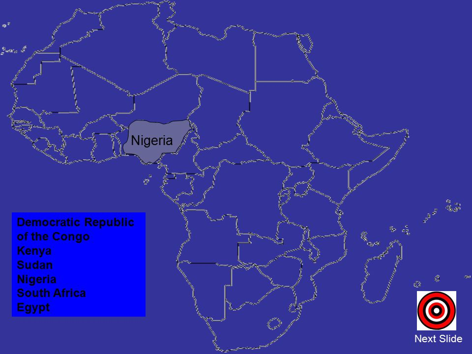 Nigeria Democratic Republic of the Congo Kenya Sudan Nigeria