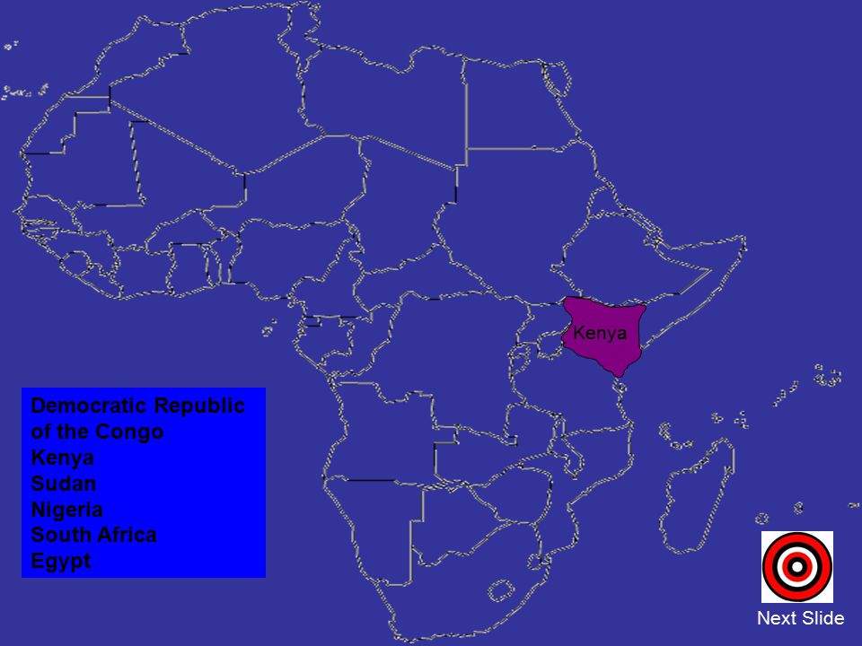 Democratic Republic of the Congo Kenya Sudan Nigeria South Africa
