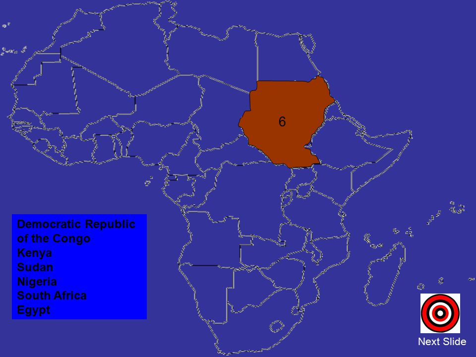 6 Democratic Republic of the Congo Kenya Sudan Nigeria South Africa
